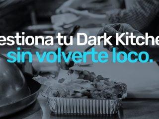 Cómo gestionar una dark kitchen sin volverte loco.